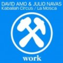 David Amo & Julio Navas - Kaballah Circus (Original Mix)