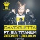 David Guetta ft Sia - Titanium (Alex Becker & Belikov Remix)