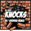 DJ Icey - Knocks (Original Mix)