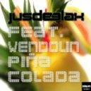 Jus Deelax - Piсa Colada feat. Wendolin (Original Mix)
