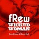 fRew feat. John Dubbs & Honorebel - Wicked Woman (Club Mix)