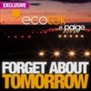 Ecotek Ft. Paige - Forget About Tomorrow (Kevin Alves Remix)