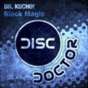 Dr. Kucho  -  Black Magic (Original Mix)
