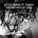 Joyce Muniz, Taliwa - Messin With My Mind (Original Dub)