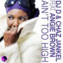 DJD & Chaz Jankel feat. Angie Brown - Ain't Too High (Shane D Vocal Club Mix)