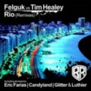 Felguk Vs. Tim Healey  - Rio (Eric Farias Remix)