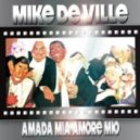 Mike De Ville - Amada Mia Amore Mio (MD Electro Vs Eric Flow Remix Edit)