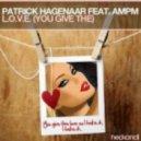 Patrick Hagenaar feat. AMPM -  L.O.V.E. (You Give The) (Dan Van & Adam Fierce Vocal Mix)