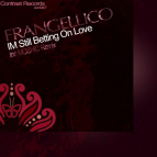 Frangellico - Im Still Betting On Love (Moshic Remix)