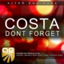 Costa - Don't Forget (Original Mix)