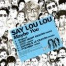 Say Lou Lou - Maybe You (Pyramid Remix)