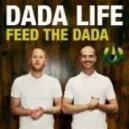 Dada Life - Feed The Dada (Radio Edit)