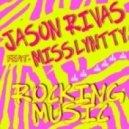 Jason Rivas Feat. Miss Lyntty - Rocking Music (Club Mix)