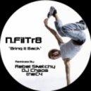 N Filtr8 - Bring it Back (Rebel Sketchy Remix)