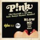 Pink - Blow me (DJ Ozeroff & DJ Sky feat. Sanya Dymov Remix)
