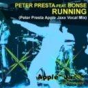 Peter Presta Feat Bonse - Running (Peter Presta Apple Jaxx Vocal Mix)