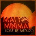 Matt Minimal  - Lost In Mexico (Original Mix)