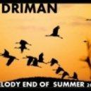 DJ Driman - Melody End Of Summer 2012