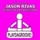 Jason Rivas  - People On Da Dancefloor (Dub Mix)