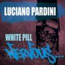 Luciano Pardini  -  White Pill (Original Mix)
