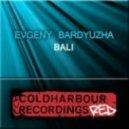 Evgeny Bardyuzha - Bali (Radio Edit)
