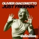 Olivier Giacomotto - Just Freekin (Original Mix)