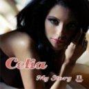 Celia - My Story (Ballad Version)