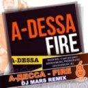 А-Десса - Fire (DJ Mars remix)