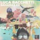 Luca Bacchetti - A Night In Nassau (Original Mix)