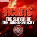 Tickets - Trials Of Life