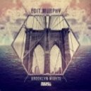Edit Murphy - Brooklyn Nights (Fantastic Man Remix)