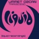 Ummet Ozcan - Transcend (Original Mix)
