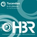 Tucandeo - In A Lifetime (Paul Ercossa Remix)
