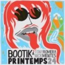 BOOTIK, Tony Romera & Nick Mentes - Printemps 24 (Barjo Remix)