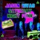 Jason Rivas - Saturday Night Funk (Original Mix)