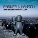Parker & Hanson - Aim High, Shoot Low (Instrumental Mix)