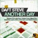 Daft Steve - Another Day (Chris Samz Remix)