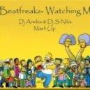 Beatfreakz - Watching Me (DJ Armilov & DJ S-nike Mashup)