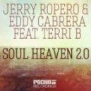 Jerry Ropero & Eddy Cabrera feat. Terri B - Soul Heaven (Josef Bamba & Ianick Mix)
