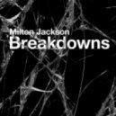Milton Jackson - Breakdowns (Original Mix)