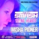DJ Smash - Young Hearts (Misha Pioner Remix)