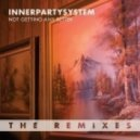 Innerpartysystem - Not Getting Any Better (Forekast Remix)