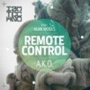 A.K.O - Remote Control (Original Mix)