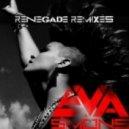 Eva Simons - Renegade (Slogun & IOh Remix)