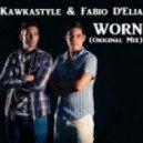 Kawkastyle & Fabio D'Elia - Worn (Original Mix)