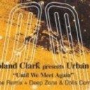 DJ Roland Clark pres. Urban Soul - Until We Meet Again (Sean McCabe Dub Mix)