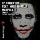 CP Connection, Mark Nigrelli - Manipulate (Original Mix)