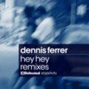 Dennis Ferrer - Hey Hey (Bob Sinclar & Michael Calfan Mix)