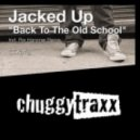 Jacked Up - Back To The Old School (Original Mix)