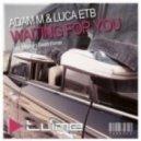 Adam M & Luca ETB - Waiting For You (W4U) (Midnight Beats Remix)